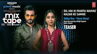 Dil Hai Ki Manta Nahin/Nazar Ke Samne Lyrics - Yasser Desai x Shilpa Rao
