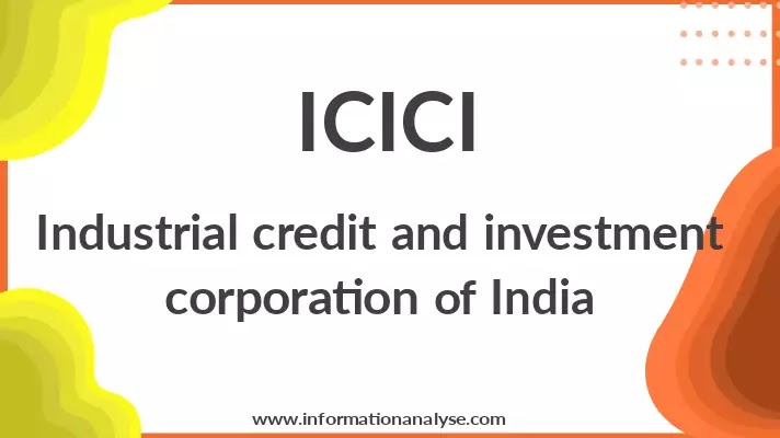 ICICI : Industrial credit and investment corporation of India
