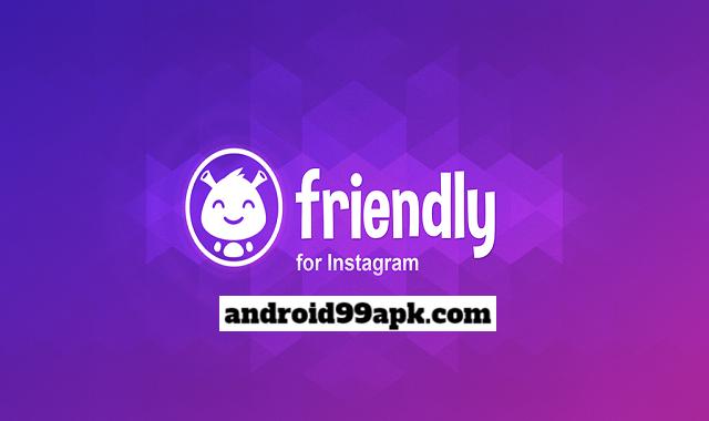 تطبيق Friendly for Instagram v1.1.9 النسخة المدفوعة (بحجم 27 MB) للأندرويد