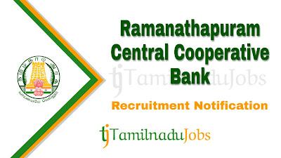 Ramanathapuram Central Cooperative Bank Recruitment 2019, Ramanathapuram Central Cooperative Bank Recruitment Notification 2019, govt jobs in tamilnadu, tn govt jobs, latest Ramanathapuram Central Cooperative Bank Recruitment update