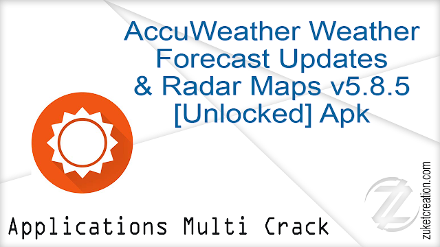 AccuWeather Weather Forecast Updates & Radar Maps v5.8.5 [Unlocked] Apk   |  22,6 MB