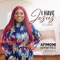 I have Jesus lyrics by Winifred Afimoni
