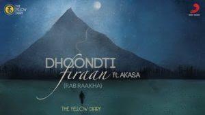 Dhoondti Firaan Lyrics – The Yellow Diary | Rab Raakha