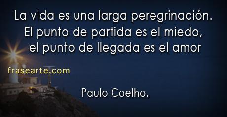 La vida es una larga peregrinación- Paulo Coelho
