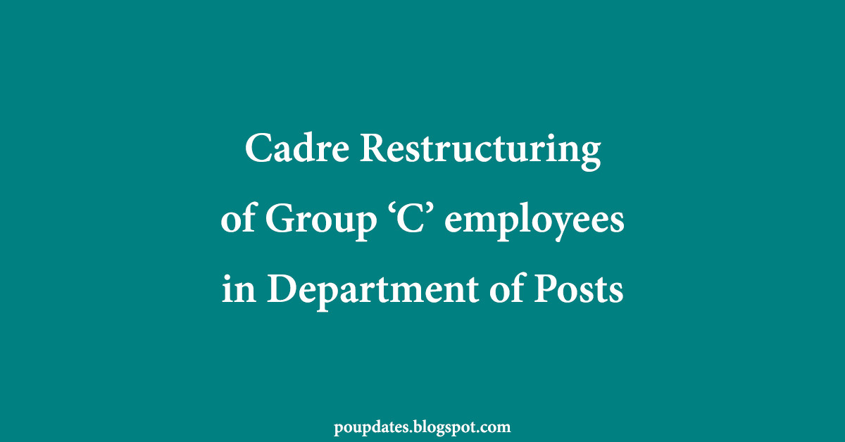 Cadre Restructuring of Group 'C' employees in Department of Posts