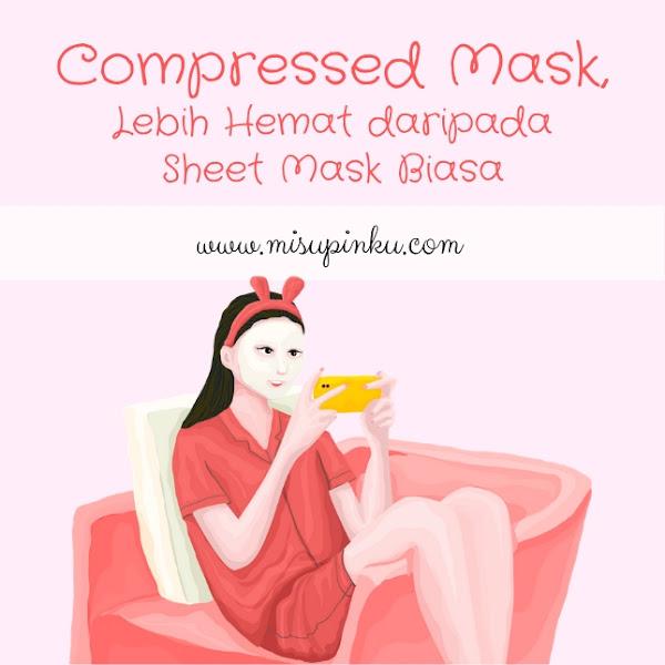 Compressed Mask, Lebih Hemat daripada Sheet Mask Biasa