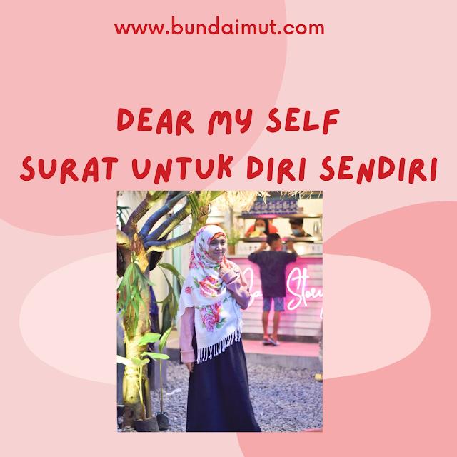 Dear my self, terimakasih untuk diri sendiri