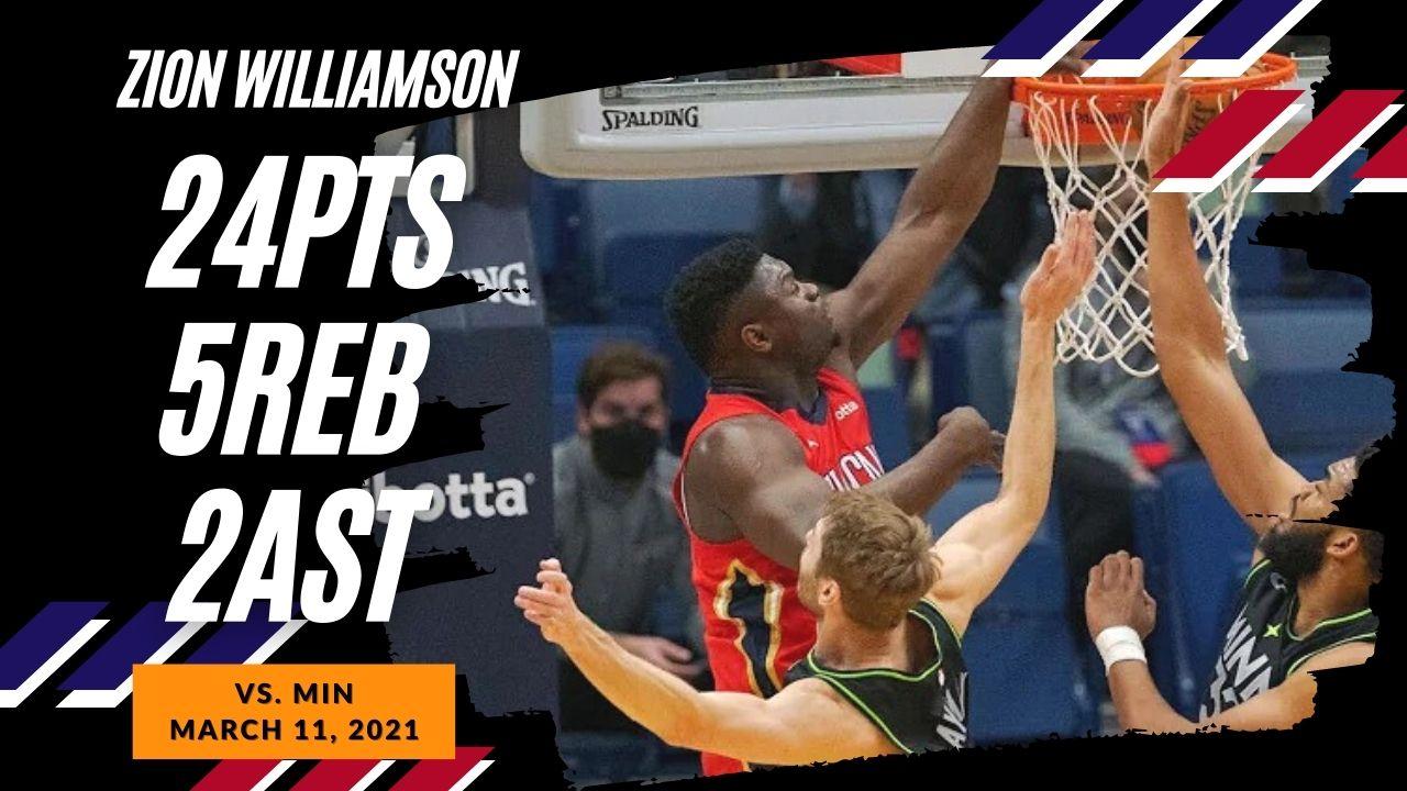 Zion Williamson 24pts 5reb vs MIN   March 11, 2021   2020-21 NBA Season