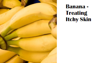 Health Benefits of Banana fruit - Banana Treating Itchy Skin