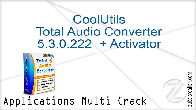 CoolUtils Total Audio Converter 5.3.0.222  + Activator