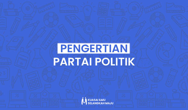 Partai Politik, Pengertian Partai Politik