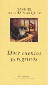 Doce cuentos peregrinos – Gabriel García Márquez