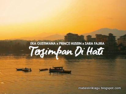 Eka Gustiwana - Tersimpan Di Hati ft. Prince Husein & Sara Fajira