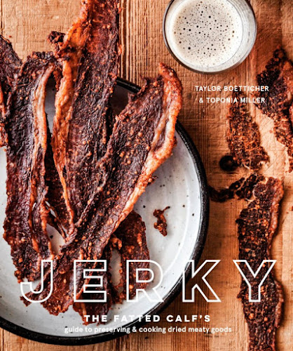 Jerky: The Fatted Calf's Guide to Preserving and Cooking Dried Meaty Goods