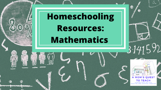 Text: Homeschooling Resources: Math; logo of A Mom's Quest to Teach; background image of mathematics graphics