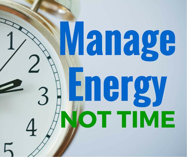 Kelola energi, bukan waktu