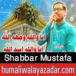 http://www.humaliwalayazadar.com/2016/05/shabbar-mustafa-manqabat-2016.html