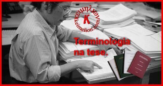 A terminologia é um conjunto de conhecimentos necessários a revisor de teses.