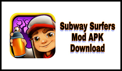Subway Surfers Mod APK Game