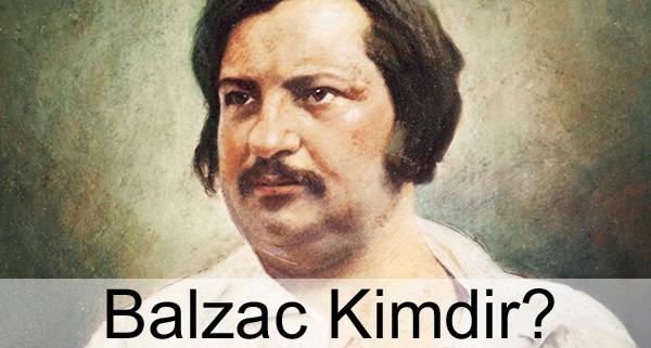 Balzac Kimdir?
