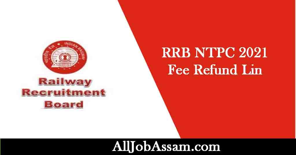 RRB NTPC 2021 – Fee Refund Link