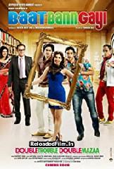 Baat Bann Gayi (2013) Hindi Full Movie Download 1080p 720p 480p