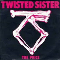 The price. Twisted Sister