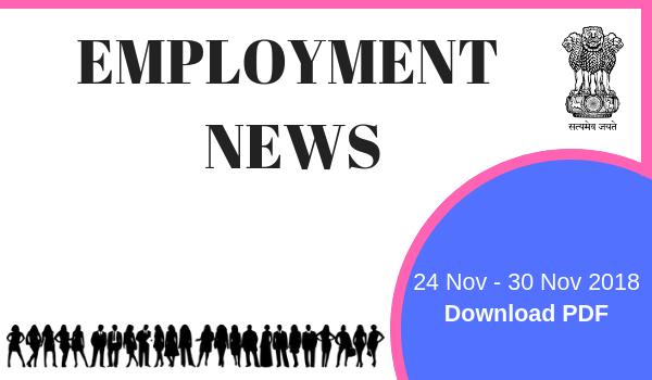 Employment News 24 Nov - 30 Nov 2018 - Download PDF