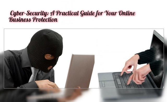 Cyber-Security: A Practical Guide for Your Online Business Protection by GoodMenProject