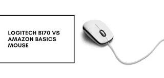 Logitech b170 vs Amazon basics mouse