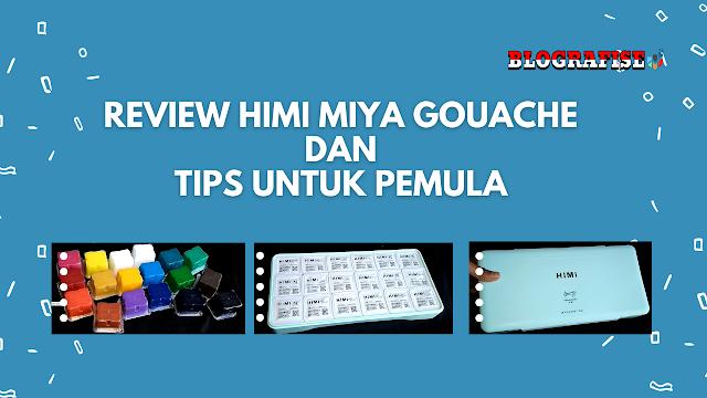 Review Himi Miya Gouache Dan Tips Untuk Pemula