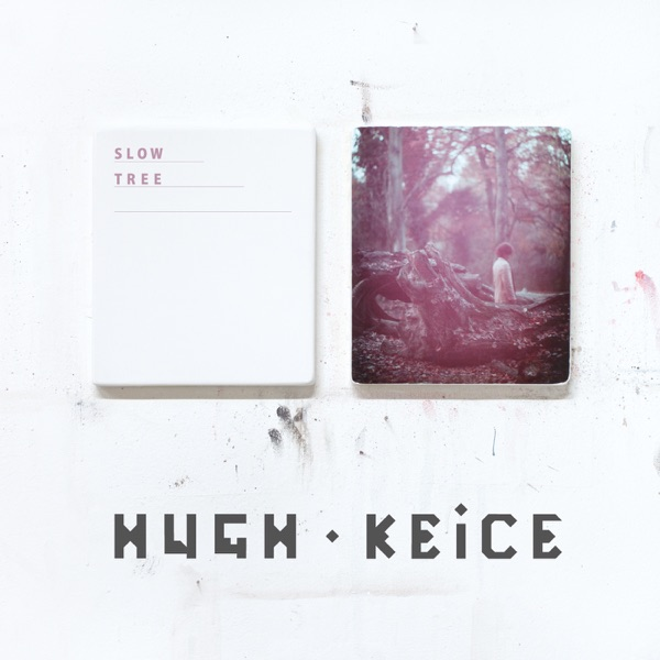 Hugh Keice – Slow Tree – EP