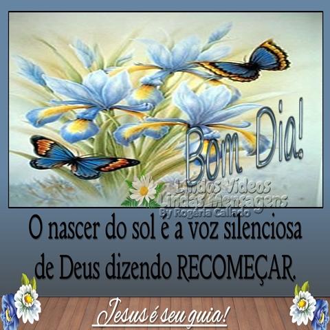 O nascer do sol é a voz silenciosa  de Deus dizendo RECOMEÇAR.  Jesus é seu guia! Bom dia