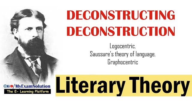Deconstructing, Deconstruction, Literary Theory, Ugc Net Notes, English Literature, Literary Criticism, Ferdinand De Saussure, Literary Essay