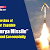 "New Version of Nuclear capable ""Shaurya Missile"" Test fired Successfully"