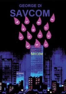 """""""Savcom"""" – George Di"""