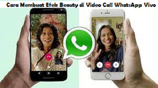 Cara Membuat Efek Beauty di Video Call Whatsapp Vivo