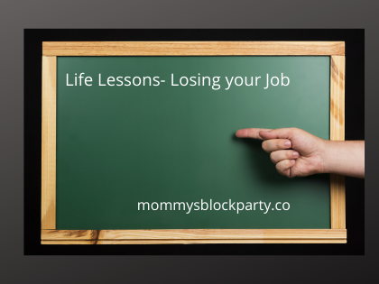Life Lessons- Losing your Job