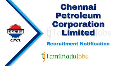 CPCL Recruitment Notification 2020, Central Govt jobs, govt jobs for graduate, govt jobs for iti,