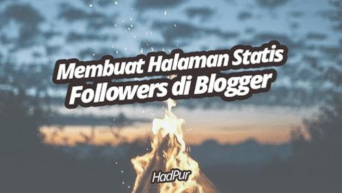 Membuat Halaman Statis Followers di Blogger