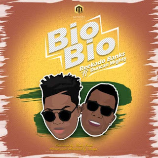 "NEW MUSIC, Reekado Banks – ""Bio Bio"" ft. Duncan Mighty"