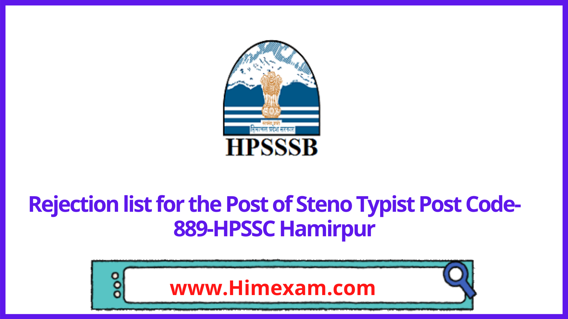 Rejection list for the Post of Steno Typist Post Code-889-HPSSC Hamirpur