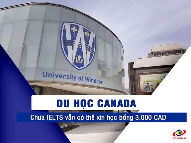 Du học Canada: Đại học Windsor tặng Học bổng 3,000 CAD/năm cho SV Việt Nam