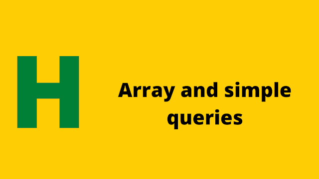 HackerRank Array and Simple Queries problem solution