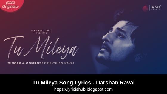 Tu Mileya - Darshan Raval   Official Song Lyricishub