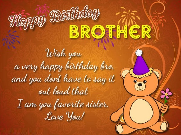 Birthday Wishes For Brother Brainy Quotes