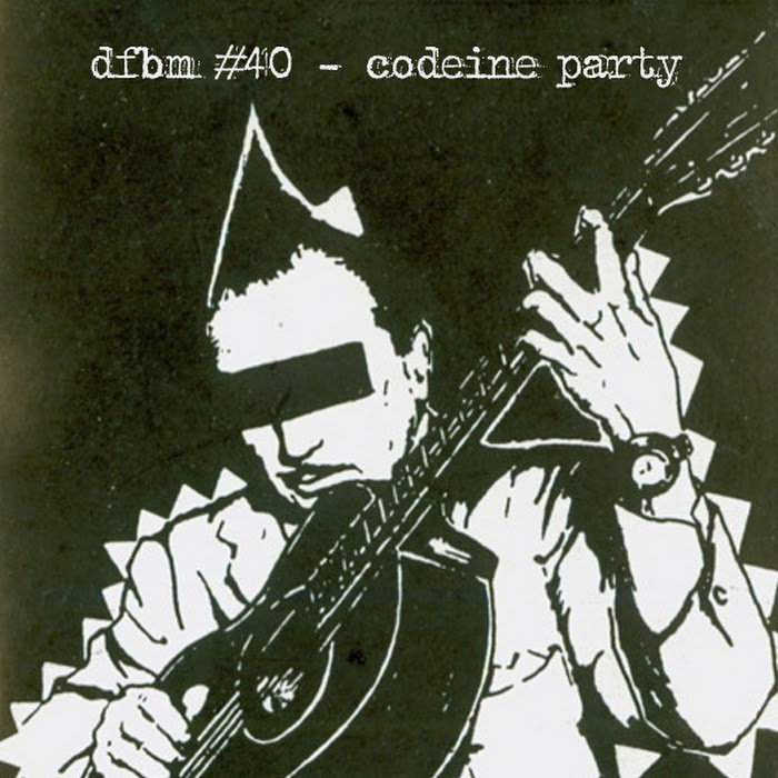 Mixtape #40 - Codeine Party