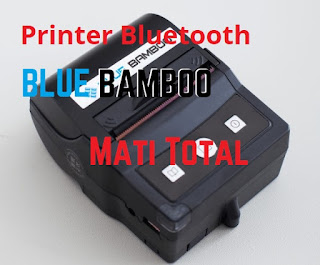Memperbaiki Printer Bluetooth Blue Bamboo P25i Mati total