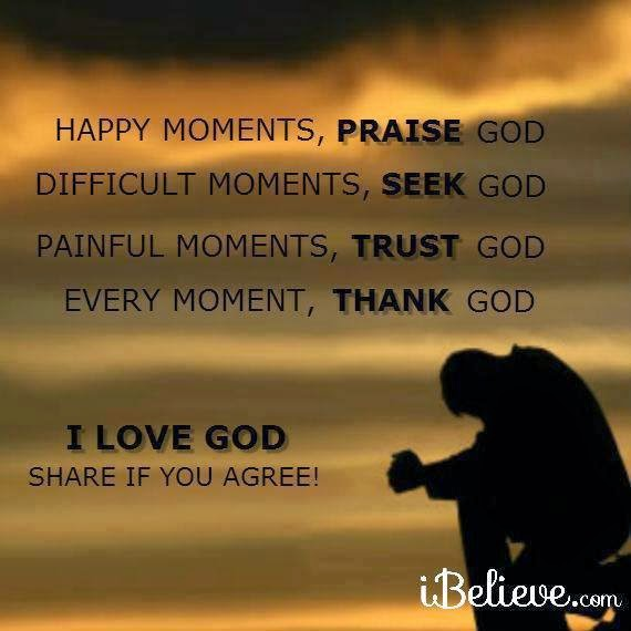 Quotes About Praising God In Hard Times: Happy Moments, Praise God, Difficult Times, Seek God