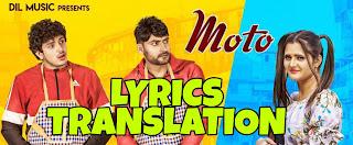 Moto Lyrics in English | With Translation | – Diler Kharkiya | Ajay Hooda